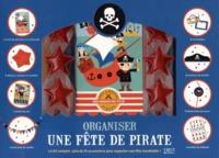 Valérie Duclos - Coffret Organiser une fête de pirate - Le kit complet : plus de 35 accessoires pour organiser une fête inoubliable !.