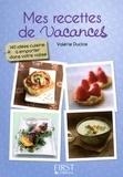 Valérie Duclos - Le petit livre de mes recettes de vacances.