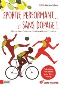 Valérie Duclos-Lelieur - Sportif, performant... et sans dopage !.