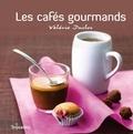 Valérie Duclos et Valéry Guedes - Les cafés gourmands !.