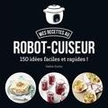 Valérie Duclos - Ma cuisine au robot-cuiseur - 150 recettes faciles et rapides.