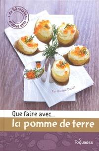 Valérie Duclos - Que faire avec... la pomme de terre.