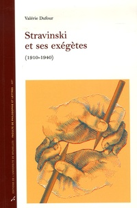 Valérie Dufour - Stravinski et ses exégètes (1910-1940).