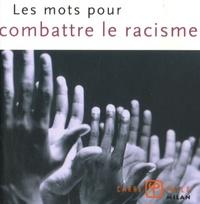 Valérie Dupuy - Les mots pour combattre le racisme.