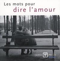 Valérie Dupuy - Les mots pour dire l'amour.