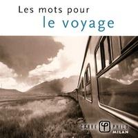 Valérie Dupuy - Les mots pour le voyage.