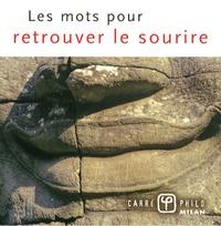 Valérie Dupuy - Les mots pour retrouver le sourire.