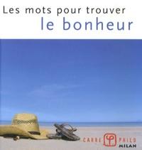 Valérie Dupuy - Les mots pour trouver le bonheur.
