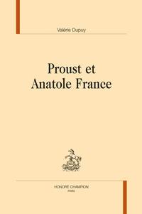 Valérie Dupuy - Proust et Anatole France.