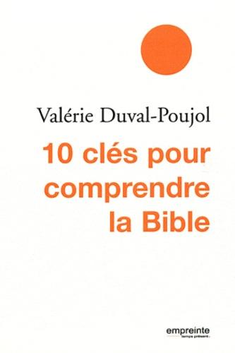 Valérie Duval-Poujol - 10 clés pour comprendre la Bible.