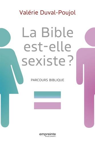 Valérie Duval-Poujol - La Bible est-elle sexiste ? - Parcours biblique.