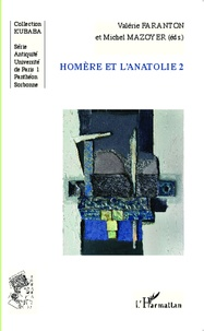 Valérie Faranton et Michel Mazoyer - Homère et l'Anatolie - Tome 2.
