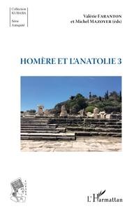 Valérie Faranton et Michel Mazoyer - Homère et l'Anatolie - Tome 3.