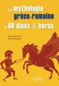 Valérie Faranton et Michel Mazoyer - La mythologie gréco-romaine en 60 dieux et héros.