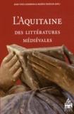 Valérie Fasseur et Jean-Yves Casanova - L'Aquitaine des littératures médiévales (XIe-XIIIe siècle).