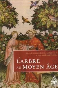 Valérie Fasseur et Danièle James-Raoul - L'arbre au Moyen Age.