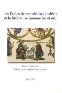 Valérie Fasseur et Jean-René Valette - Les écoles de pensée du XIIe siècle et la littérature romane (oc et oïl).