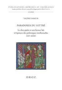 Valérie Fasseur - Paradoxes du lettré - Le clerc poète et son lecteur laïc à l'épreuve des polémiques intellectuelles (XIIIe siècle).