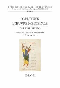 Valérie Fasseur et Cécile Rochelois - Ponctuer l'oeuvre médiévale - Des signes au sens.