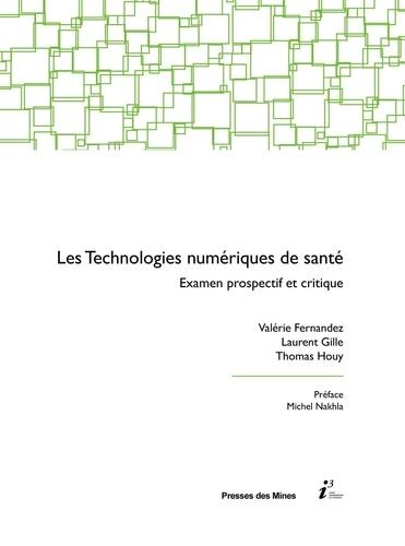Valérie Fernandez et Laurent Gille - Les technologies numériques de santé - Examen prospectif et critique.