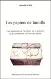 Valérie Feschet - Les papiers de famille. - Une ethnologie de l'écriture, de la mémoire et des sentiments en Provence alpine.
