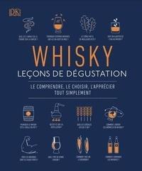 Valérie Feugeas - Whisky : Leçons de dégustation - Le comprendre, le choisir, l'apprécier tout simplement.