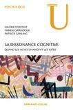 Valérie Fointiat et Fabien Girandola - La dissonance cognitive - Quand les actes changent les idées.