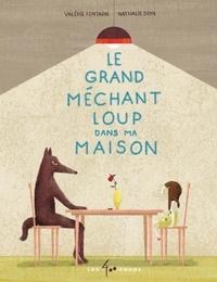 Valérie Fontaine et Nathalie Dion - Le grand méchant loup dans ma maison.