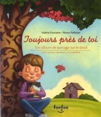 Valérie Fontaine et Ninon Pelletier - Toujours près de toi - Ton album de partage sur le deuil.