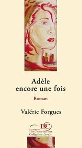 Valérie Forgues et  Les Éditions De Courberon - Adèle encore une fois.