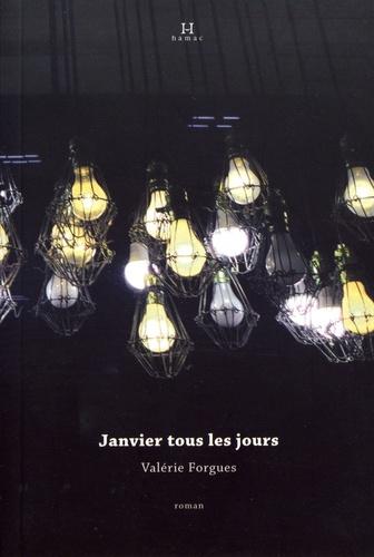 Valérie Forgues - Janvier tous les jours.