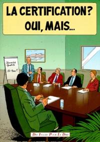 Valérie Fourrier et Xavier Fauche - La certification ? oui, mais....