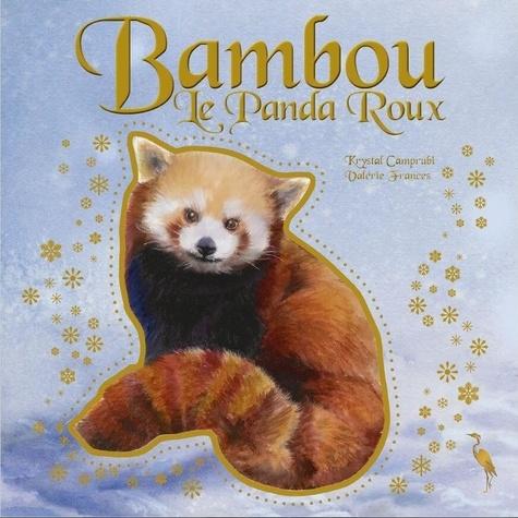 Valérie Frances et Krystal Camprubí - Bambou le panda roux.
