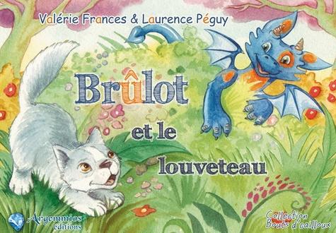 Valérie Frances et Laurence Péguy - Brûlot et le louveteau.