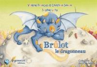 Valérie Frances et Christian Simon - Brûlot le dragonneau.