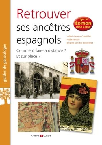 Retrouver ses ancêtres espagnols 3e édition