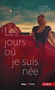 Valérie François - Les jours où je suis née.