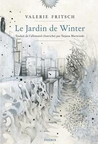 Valerie Fritsch - Le jardin de Winter.