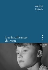 Valerie Fritsch - Les insuffisances du coeur.