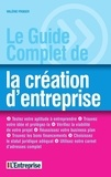 Valérie Froger - Le guide complet de la création d'entreprise.