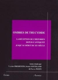 Valérie Fromentin et Sophie Gotteland - Ombres de Thucydide - La réception de l'historien depuis l'Antiquité jusqu'au début du XXe siècle.