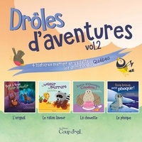 Valérie Gagné et Annie Lanthier - Drôles d'aventures  : Drôles d'aventures vol. 2 - 4 histoires mettant en vedette les animaux du Québec.