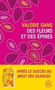 Valérie Gans - Des fleurs et des épines - Roman.
