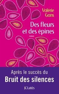 Valérie Gans - Des fleurs et des épines.