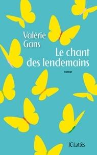 Valérie Gans - Le chant des lendemains.