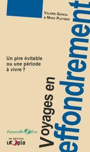 Valérie Garcia et Marc Pleysier - Voyages en effondrement - Un pire évitable ou une période à vivre ?.