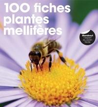 Valérie Garnaud - 100 fiches plantes mellifères.