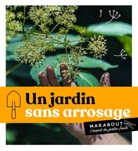Valérie Garnaud et Odile Koenig - 100 fiches un jardin sans arrosage.