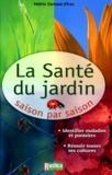 Valérie Garnaud d'Ersu - La santé du jardin saison par saison.