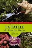 Valérie Garnaud d'Ersu - La taille du bon jardinier - Plus de 160 fiches conseils.